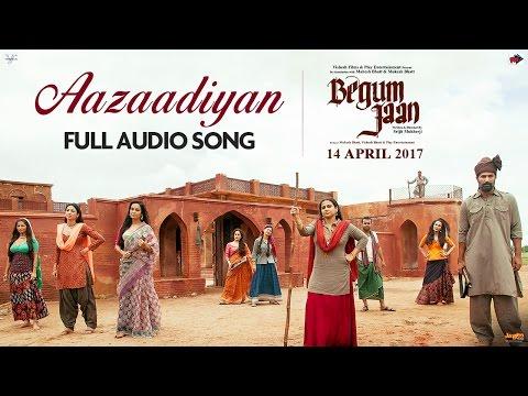 Aazaadiyan  Audio Song  Begum Jaan  Sonu Nigam  Rahat Fateh Ali Khan  Anu Malik  Vidya Balan