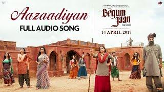 Aazaadiyan | Audio Song | Begum Jaan | Sonu Nigam | Rahat Fateh Ali Khan | Anu Malik | Vidya Balan