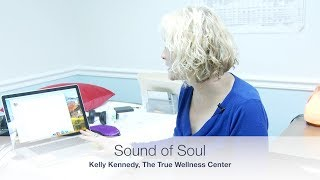 The True Wellness Center: Sound of Soul - how it works