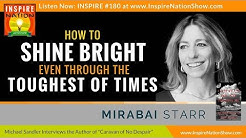 ★ How to Shine Bright Even through the Toughest of Times! | Mirabai Starr | Caravan of No Despair