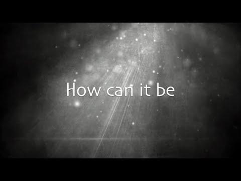 Lauren Daigle - How Can It Be (Lyric Video)