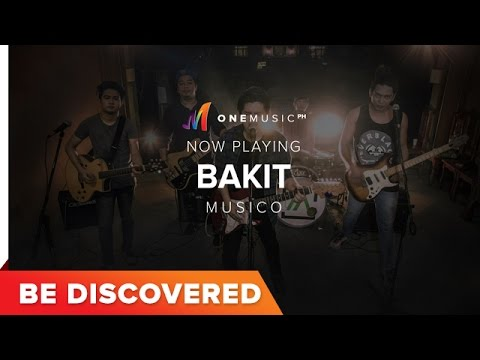 BE DISCOVERED - Bakit by Musico
