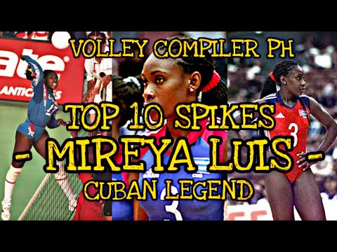 TOP 10 SPIKES BY MIREYA LUIS | CUBAN LEGEND | BEST VOLLEYBALL PLAYER IN THE WORLD | LEGENDARY SPIKES