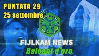 FIJLKAM NEWS 29 - BALCANI D'ORO