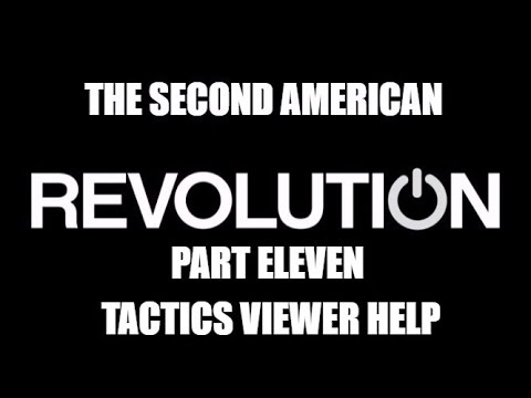 The Revolution Series Part Eleven - Tactics Overview & Viewer Help & Suggestions
