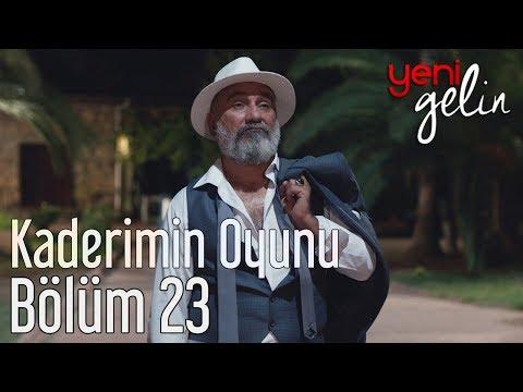 Yeni Gelin 23. Bölüm - Orhan Gencebay - Kaderimin Oyunu