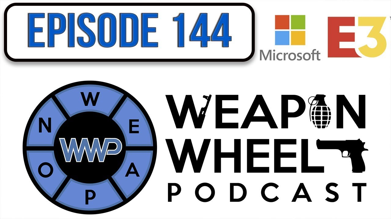 EA & Microsoft Xbox E3 2018 Conference Review - Weapon Wheel Podcast 144 #XboxE3 #EAE3