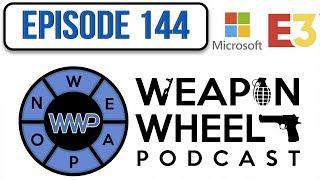 EA & Microsoft Xbox E3 2018 Conference Review - Weapon Wheel Podcast 144 #XboxE3 #EAE3