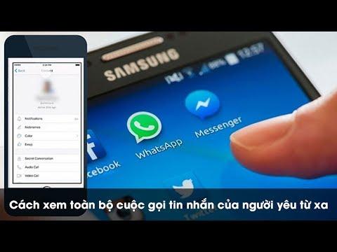 Cách Xem Toàn Bộ Cuộc Gọi Tin Nhắn Của Người Yêu Từ Xa