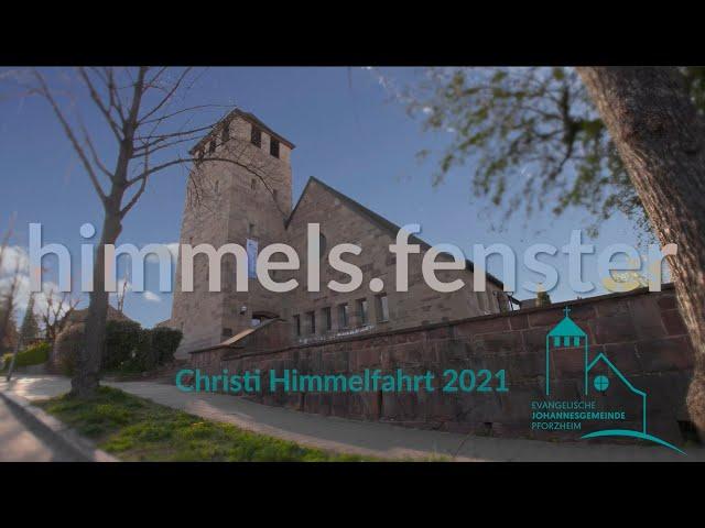 himmels.fenster - Christi Himmelfahrt 2021 Johannesgemeinde Pforzheim mit Pfarrerin Heike Springhart