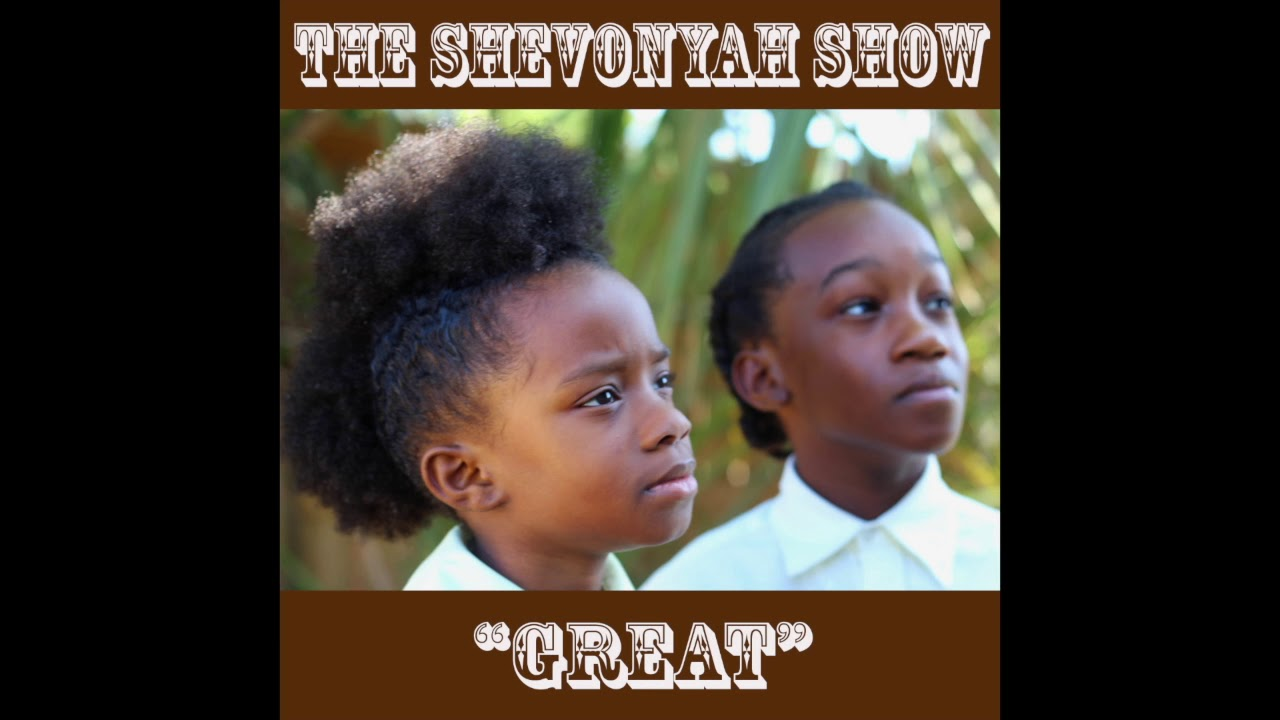 """The ShevonYah Show - """"Great"""" Official Audio"""