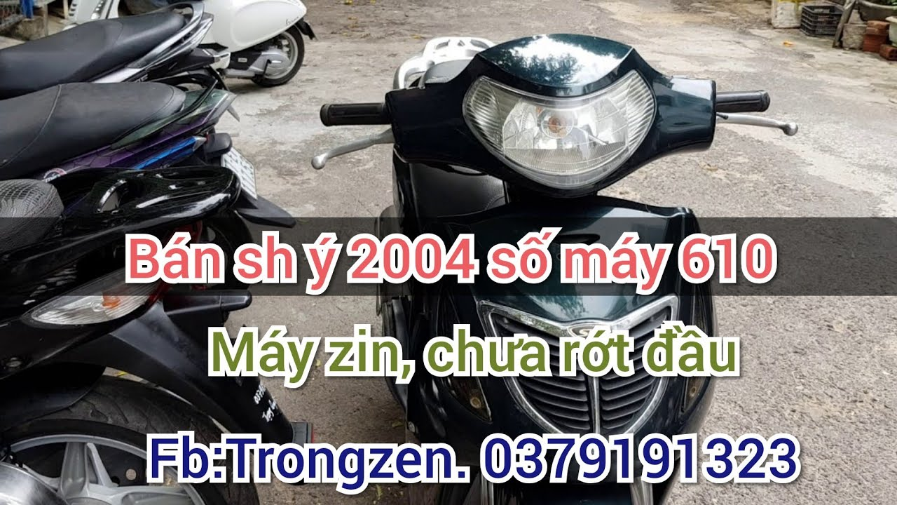 Bán sh ý 2004 150cc, máy zin, đầu chưa rớt, máy cực êm ( fb: Trongzen. 0379191323)