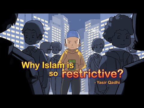 Why Islam Is So Restrictive?