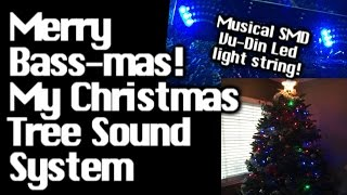 My Christmas Tree Sound System - 600 Watts - Merry Bass-Mas! SMD VU-DIN LED Light String