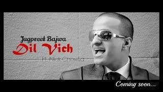 Jugpreet Bajwa - Dil Vich Teaser