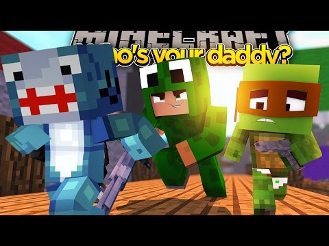 Minecraft Who's Your Daddy- BABY CRAZINESS! W/ Sharky