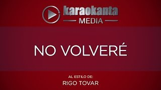 Karaokanta - Rigo Tovar - No volvere