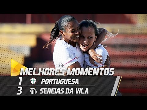 Portuguesa 1 x 3 Sereias da Vila | MELHORES MOMENTOS | Brasileirão Feminino (31/05/18)