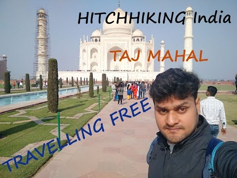HITCHHIKING India | 278 Km | Agra-Kanpur | TAJ MAHAL & AGRA FORT | Travelling FREE | PART-2