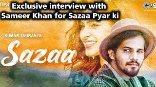 Exclusive interview with Sameer Khan for Sazaa Pyar Ki