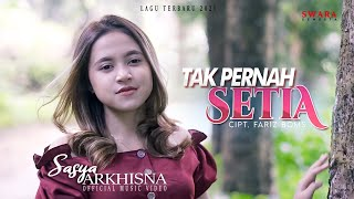 SASYA ARKHISNA - TAK PERNAH SETIA (Offcial Music Video) | LAGU TERBARU 2021