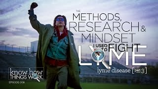 Lyme Disease: My Journey To Health (The Methods, Research & Mindset I Used to Fight Lyme) [HD]
