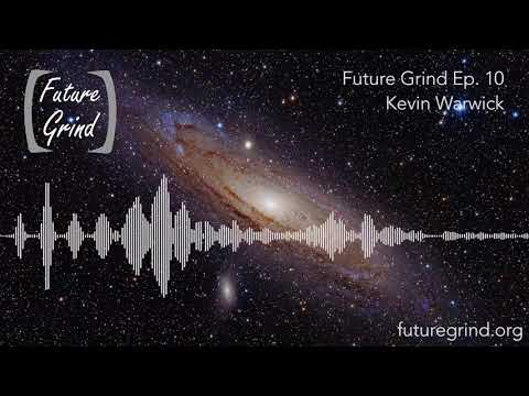 Future Grind Ep. 10 - Kevin Warwick on Project Cyborg