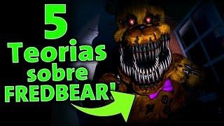 5 TEORIAS SOBRE O FREDBEAR! || Five Nights At Freddy