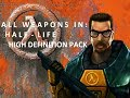 All Weapons In HALF LIFE High Definition Pack Comparison Video mp3