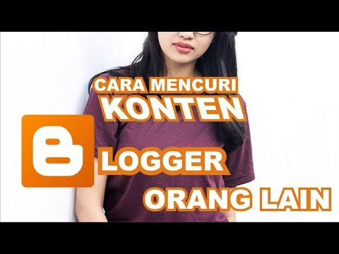Cara Mencuri Konten Blog Orang Lain | Trik Blogger Indonesia