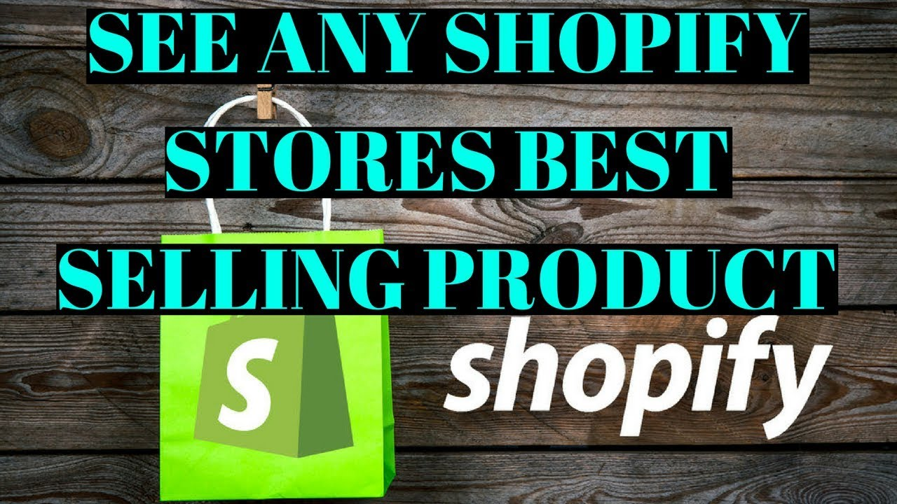 How To See Any Shopify Stores Best Selling Products - YouTube