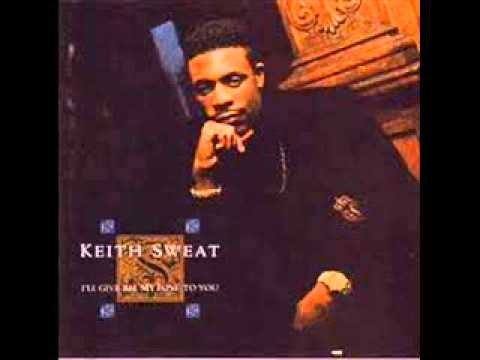 KEITH SWEAT   I 'LL  Give All My Love To You  REMIX