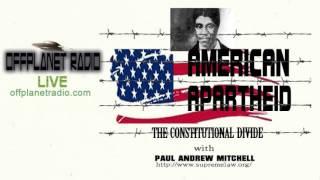OffPlanet Radio -12-05-2012-Paul - Andrew-Mitchell-Pt-1: American Apartheid