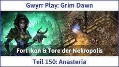 Grim Dawn Teil 150: Anasteria - Let's Play