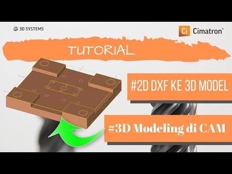 Cimatron Tutorial 4: Membuat Model 3D Dari File Import DXF Langsung Didalam CAM
