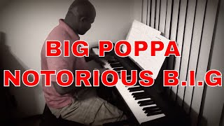 Big Poppa - Notorious B.I.G piano cover (African Version)