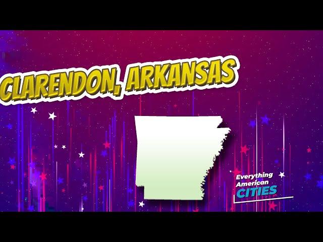 Clarendon, Arkansas ⭐️🌎 AMERICAN CITIES 🌎⭐️