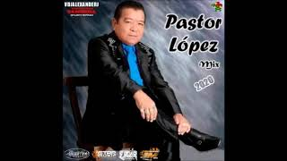 PASTOR LOPEZ EXITOS MIX 2020 VDJ ALEXANDER