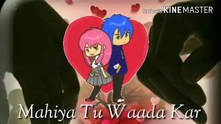 Mahiya Tu Waada Kar  Awesome status  Love song