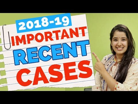 Important Recent Cases Of 2018-2019 | Major Judgments Of 2018 - 2019