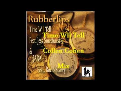 Rubberlips Feat. Jess Smethurst -Time Will Tell [ Collen Cohen Mix ]