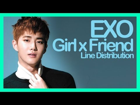 [Line Distribution] EXO - Girl x Friend
