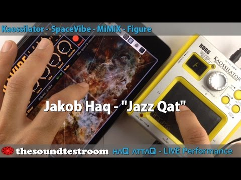 Jazz Qat - Kaossilator SpaceVibe - LIVE performance