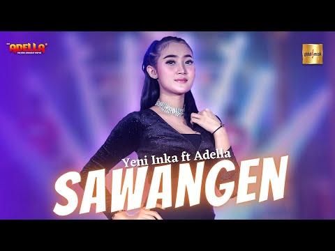 Yeni Inka ft Adella - Sawangen (Official Live Music)