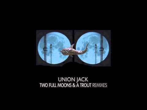 Union Jack - Two Full Moons & A Trout (Freedom Fighters, Domestic & Pixel Remix)