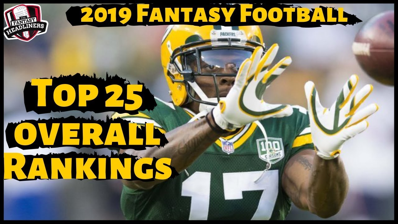 2019 Fantasy Football Rankings - Top 25 Overall Fantasy Football Rankings