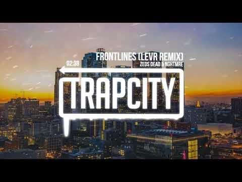 Zeds Dead & NGHTMRE - Frontlines (LEVR Remix) [Lyrics]