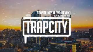 Zeds Dead &amp NGHTMRE - Frontlines (LEVR Remix)