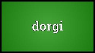 Dorgi Meaning
