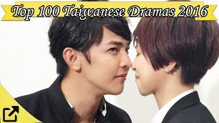 Video Top 100 Taiwanese Dramas 2016 (All The Time) download MP3, 3GP, MP4, WEBM, AVI, FLV Desember 2017